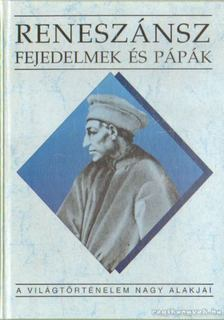 TEKE ZSUZSA - Reneszánsz fejedelmek és pápák [antikvár]