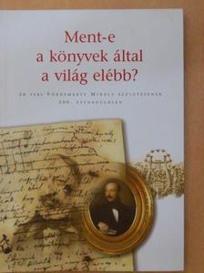 Bárdos László - Ment-e a könyvek által a világ elébb? [antikvár]