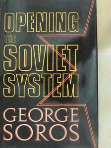 George Soros - Opening the Soviet System [antikvár]