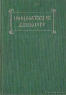 Dr. Pusztai Gyula (főszerk.) - Iparjogvédelmi kézikönyv [antikvár]