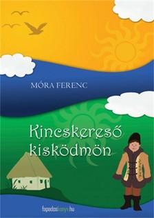 MÓRA FERENC - Kincskereső Kisködmön [eKönyv: epub, mobi]