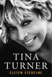 TINA TURNER - Életem szerelme [eKönyv: epub, mobi]