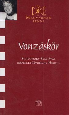 Dvorszky Hedvig - Vonzáskör [antikvár]