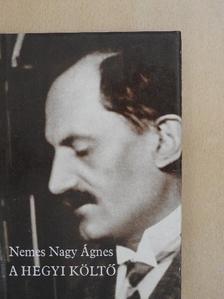 Nemes Nagy Ágnes - A hegyi költő [antikvár]