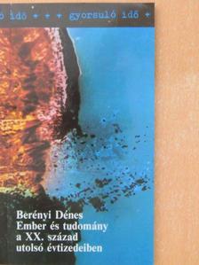 Berényi Dénes - Ember és tudomány a XX. század utolsó évtizedeiben [antikvár]