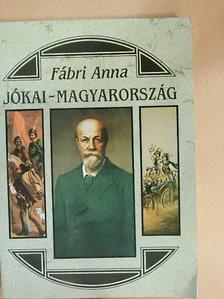 Fábri Anna - Jókai-Magyarország [antikvár]