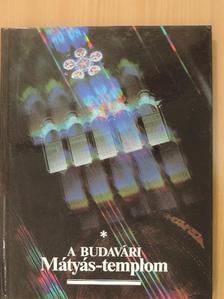 Dr. Czagány István - A budavári Mátyás-templom [antikvár]