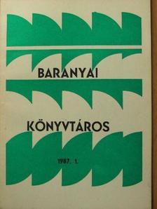 Boda Miklós - Baranyai könyvtáros 1987/1. [antikvár]