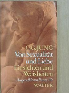 C. G. Jung - Von Sexualität und Liebe [antikvár]