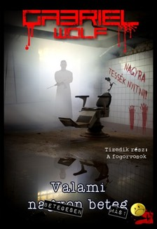 Gabriel Wolf - A fogorvosok [eKönyv: epub, mobi]