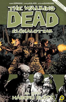 KIRKMAN, ROBERT-ADLARD, CHARLIE - The Walking Dead - Élőhalottak 26.: Háború előtt