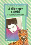 Raymond Smullyan - A hölgy vagy a tigris? [antikvár]