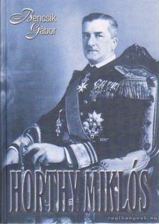 Bencsik Gábor - Horthy Miklós [antikvár]