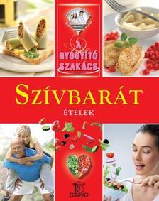 Válogatás, - Szívbarát ételek /A gyógyító szakács