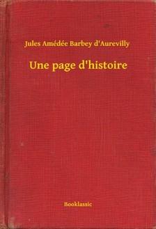 Aurevilly Jules Amédée Barbey d - Une page d'histoire [eKönyv: epub, mobi]