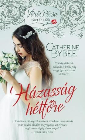Catherine Bybee - HÁZASSÁG HÉTFŐRE - VÖRÖS RÓZSA TÖRTÉNETEK