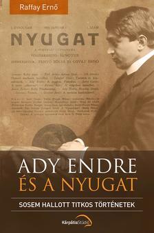 Raffay Ernő - Ady Endre és a Nyugat