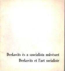 Szabó Júlia - Derkovits és a szocialista művészet [antikvár]