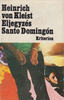 Heinrich von Kleist - Eljegyzés Santo Domingón [antikvár]