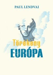 Paul Lendvai - Törékeny Európa [eKönyv: epub, mobi]