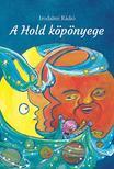 Az Irodalmi Rádió alkotóközössége - A Hold köpönyege