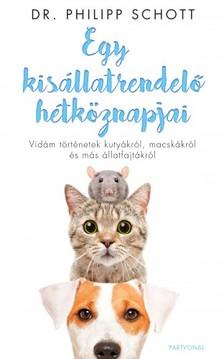 Dr. Philipp Schott - Egy kisállatrendelő hétköznapjai - Vidám történetek kutyákról, macskákról és más állatfajtákról [eKönyv: epub, mobi]