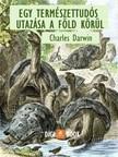 Charles Darwin - Egy természettudós utazásaia Föld körül [eKönyv: epub, mobi]