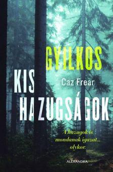 Frear Caz - Gyilkos kis hazugságok [antikvár]