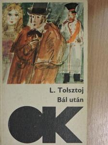 Lev Nyikolajevics Tolsztoj - Bál után [antikvár]