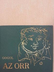 Nyikolaj Vasziljevics Gogol - Az orr [antikvár]
