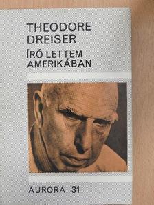 Theodore Dreiser - Író lettem Amerikában [antikvár]