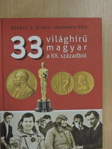 Erdélyi Z. Ágnes - 33 világhírű magyar a XX. századból [antikvár]