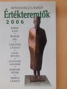 Hovanyecz László - Értékteremtők 2006 [antikvár]