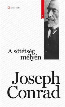 Conrad Joseph - A sötétség mélyén