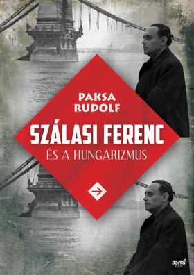 Paksa Rudolf - Szálasi Ferenc és a hungarizmus
