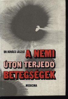 Dr. Kovács László - A nemi úton terjedő betegségek [antikvár]