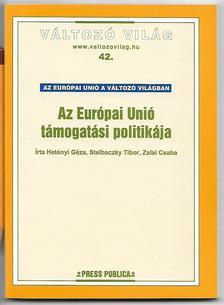 Hetényi Géza, Stelbaczky Tibor, Zalai Csaba - Az Európai Unió támogatási politikája