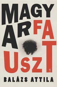 Balázs Attila - Magyarfauszt
