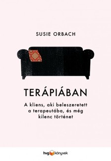 Susie Orbach - Terápiában - A kliens, aki beleszeretett a terapeutába és még kilenc történet [eKönyv: epub, mobi]