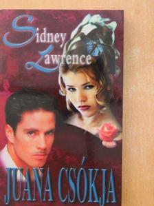Sidney Lawrence - Juana csókja [antikvár]