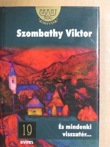 Szombathy Viktor - És mindenki visszatér... [antikvár]