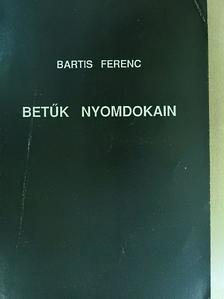 Bartis Ferenc - Betűk nyomdokain [antikvár]