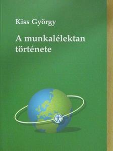 Kiss György - A munkalélektan története [antikvár]