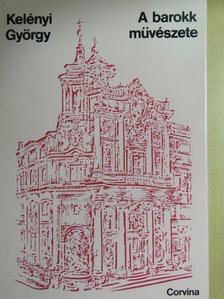 Kelényi György - A barokk művészete [antikvár]