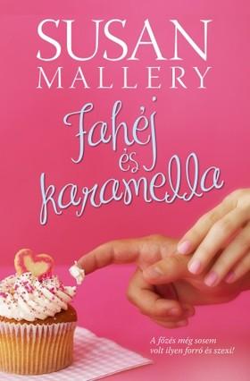 Susan Mallery - Fahéj és karamella [eKönyv: epub, mobi]
