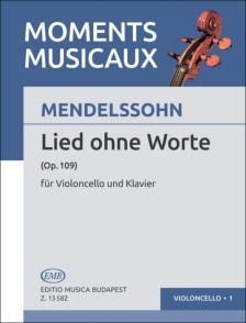 MENDELSSOHN - LIED OHNE WORTE OP.109 FÜR VIOLONCELLO UND KLAVIER (PEJTSIK ÁRPÁD)