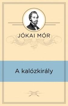 JÓKAI MÓR - A kalózkirály [eKönyv: epub, mobi]