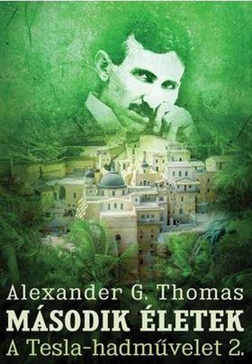 Alexander G. Thomas - MÁSODIK ÉLETEK