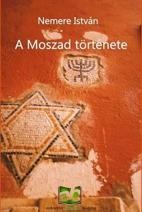 NEMERE ISTVÁN - A Moszad története