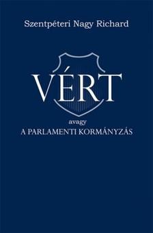 Szentpéteri Nagy Richard - VÉRT avagy a parlamenti kormányzás [eKönyv: epub, mobi]
